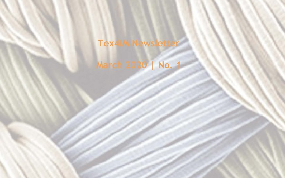 Tex4IM Newsletter March 2020 | No. 1